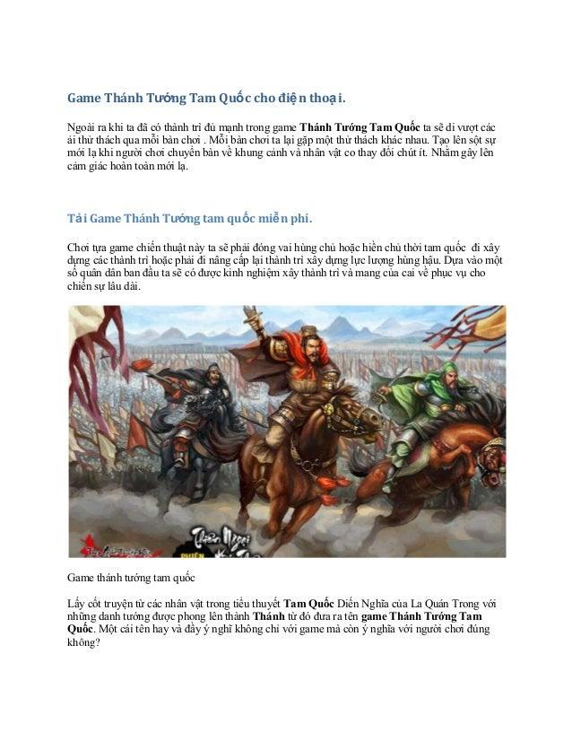 Game Thánh Tướng Tam Quốc cho điệ n thoạ i. Ngoài ra khi ta đã có thành trì đủ mạnh trong game Thánh Tướng Tam Quốc ta sẽ ...