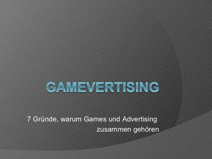 7 Gründe, warum Games und Advertising                   zusammen gehören