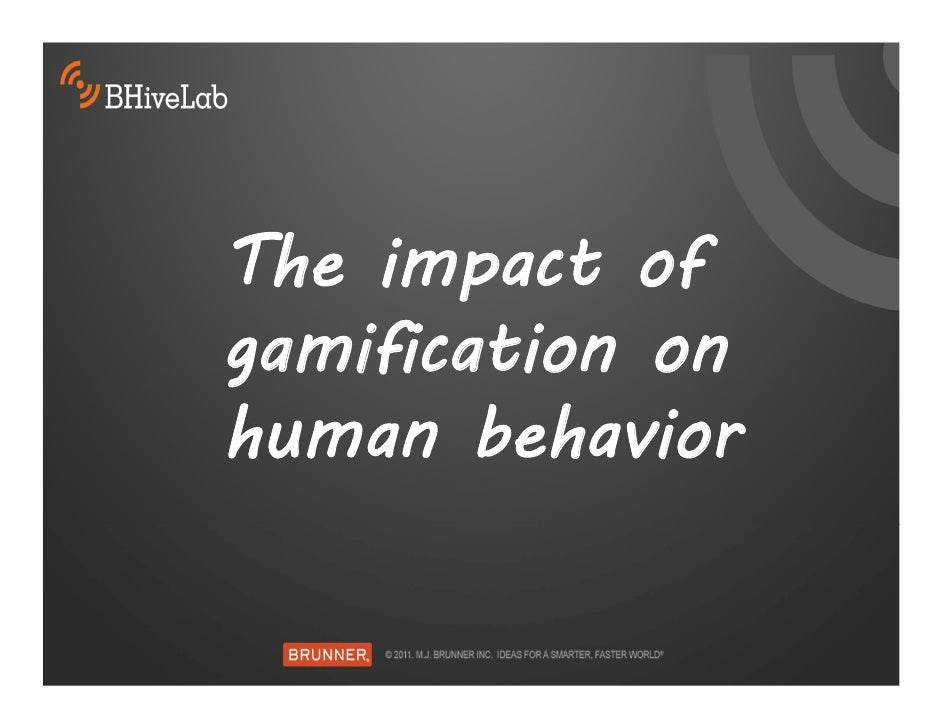 The impact ofgamification onhuman behavior