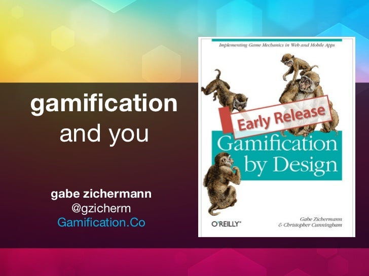 gamification  and you gabe zichermann    @gzicherm  Gamification.Co