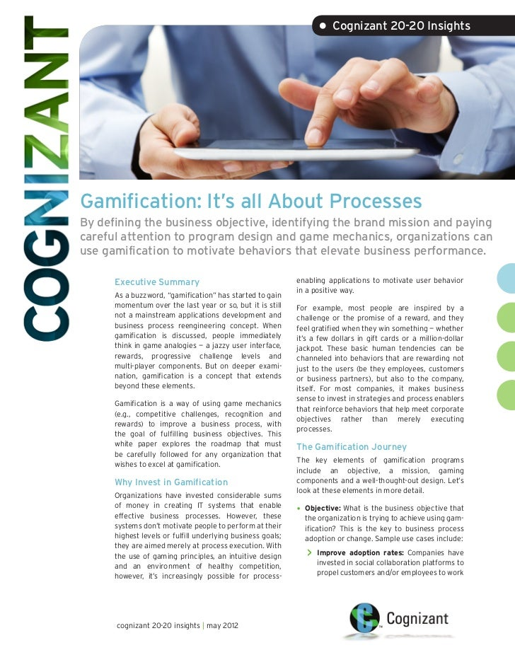 • Cognizant 20-20 InsightsGamification: It's all About ProcessesBy defining the business objective, identifying the brand ...