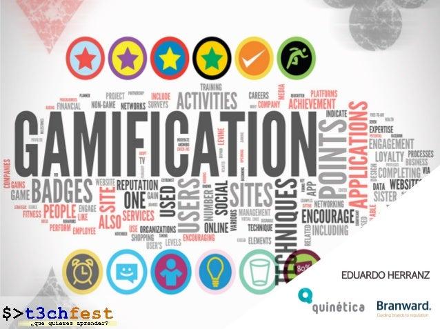 Gamification - Un agente de cambio / Techfest 2013