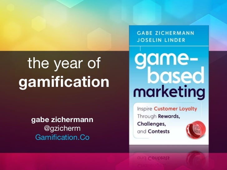 the year ofgamification gabe zichermann    @gzicherm  Gamification.Co
