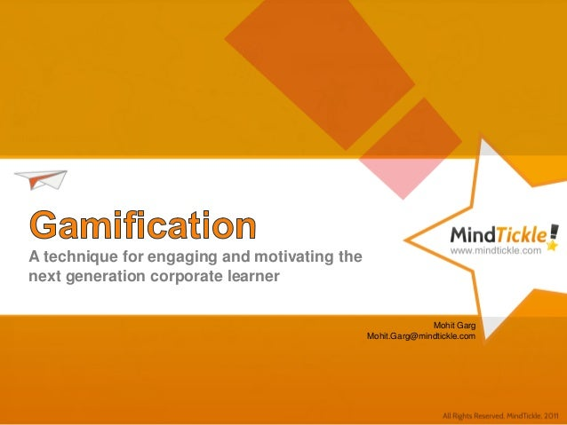 A technique for engaging and motivating thenext generation corporate learnerMohit GargMohit.Garg@mindtickle.com