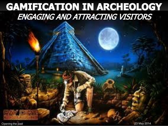 Archeology & Museums: Engaging visitors with Gamification