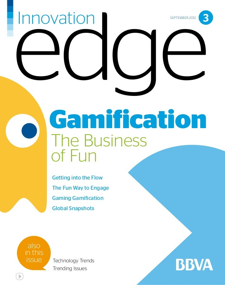 SEPTEMBER 2012                                                   3          Gamification          The Business          of...