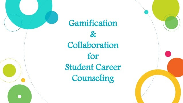Collaborative Student Experience ~ Gamification collaboration solutions student counseling