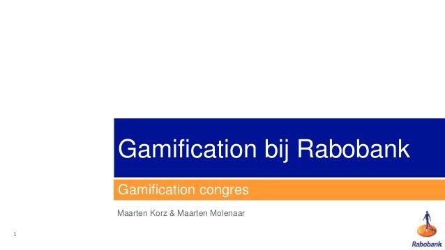 Gamification bij Rabobank    Gamification congres    Maarten Korz & Maarten Molenaar1