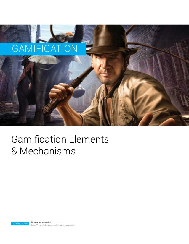 GAMIFICATIONGamification Elements& Mechanisms               by Mirco PasqualiniGAMIFICATION               http://www.linke...
