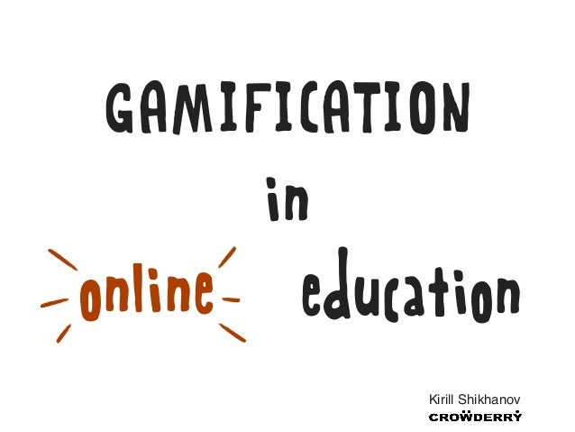 Gamification in online education