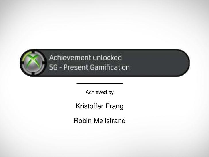 Achieved byKristoffer FrangRobin Mellstrand