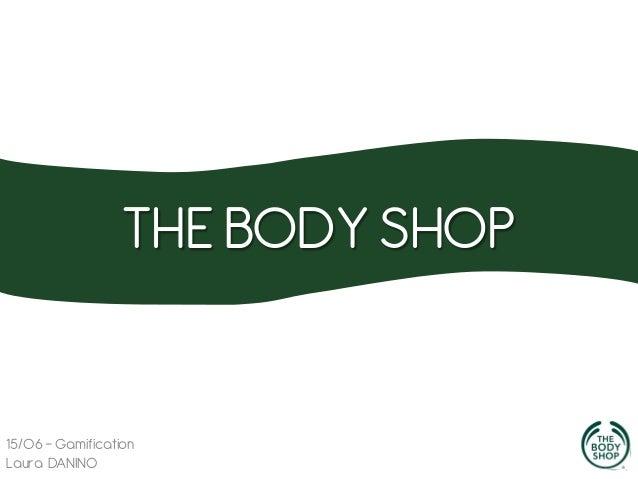THE BODY SHOP  15/06 - Gamification Laura DANINO