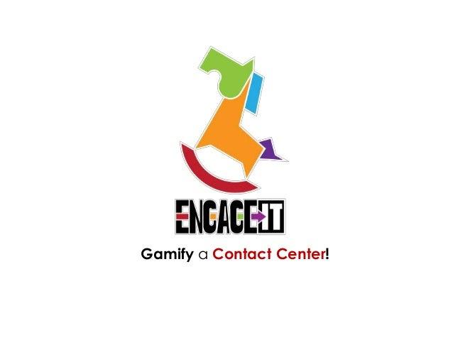 Gamify a contact center