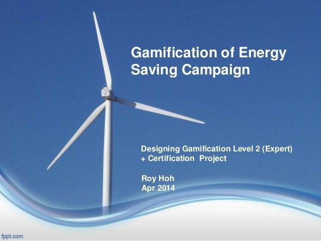 Energy Saving Campaign : Gamify energy saving campaign