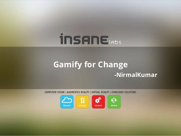 Gamify for Change -NirmalKumar