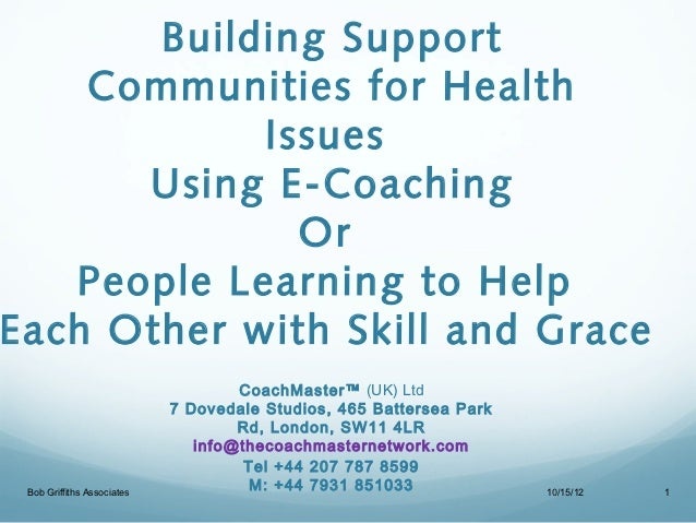 Building Support    Communities for Health            Issues      Using E-Coaching              Or   People Learning to He...