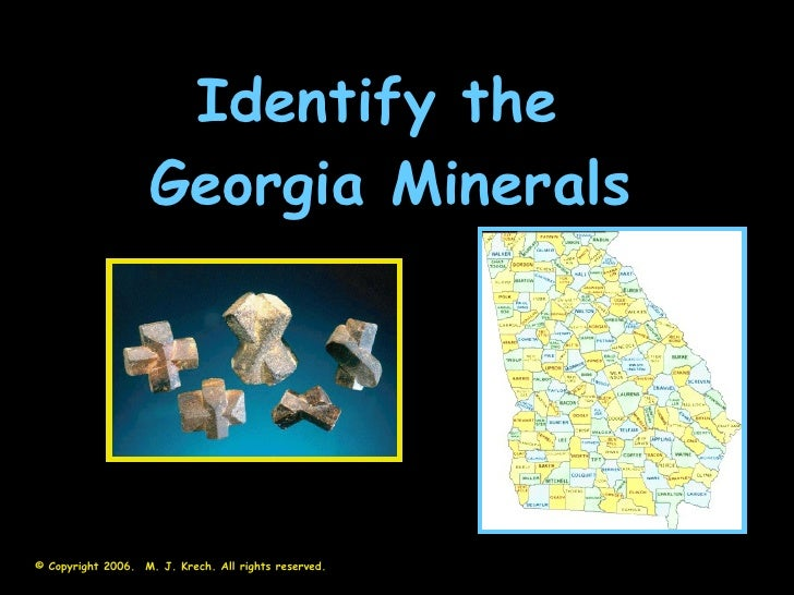 Identify the  Georgia Minerals © Copyright 2006.  M. J. Krech. All rights reserved.