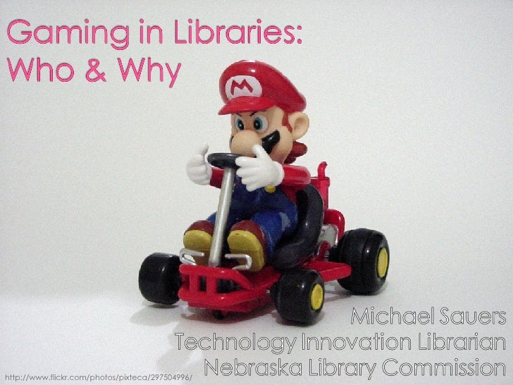 Gaming In Libraries: Who & Why