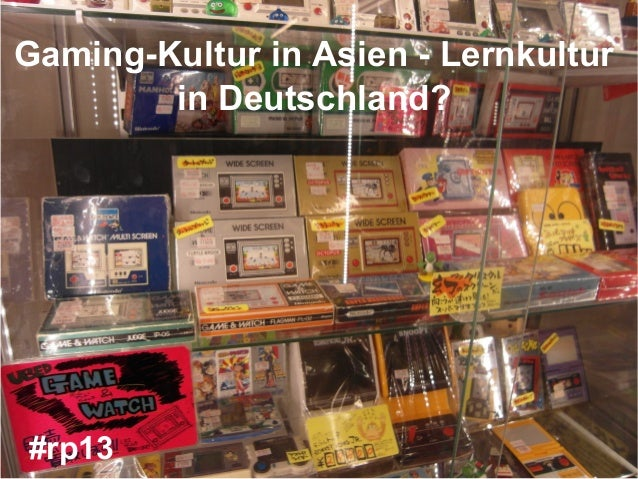 Gaming-Kultur in Asien - Lernkulturin Deutschland?#rp13