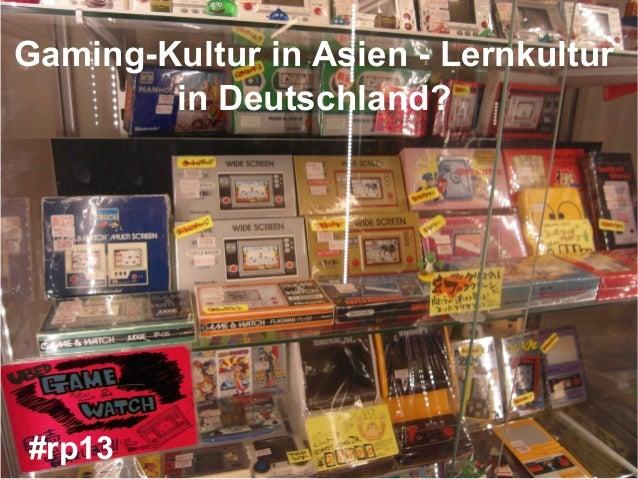 Gamingkultur in Asien - Lernkultur in Deutschland - v2