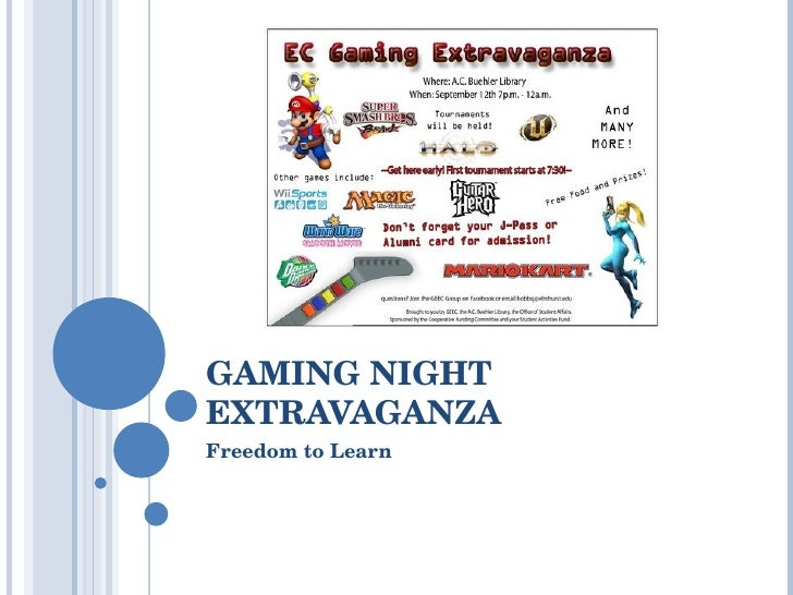 GAMING NIGHT EXTRAVAGANZA Freedom to Learn