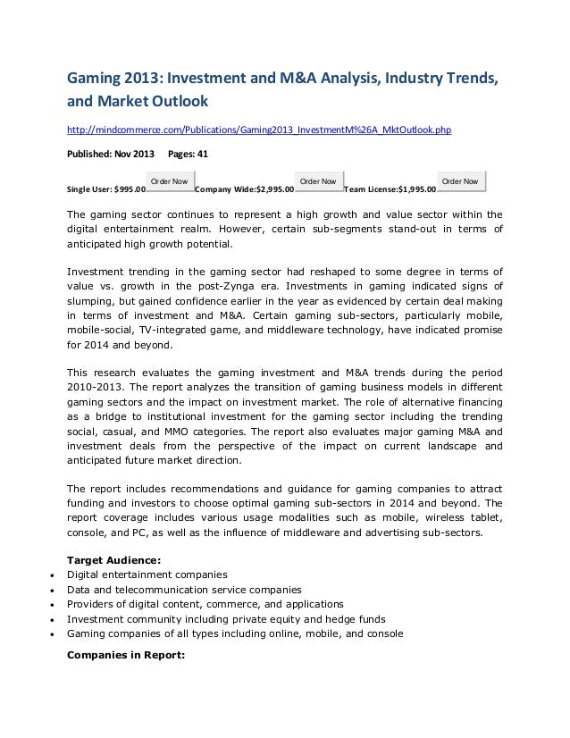 Gaming 2013: Investment and M&A Analysis, Industry Trends, and Market Outlook http://mindcommerce.com/Publications/Gaming2...