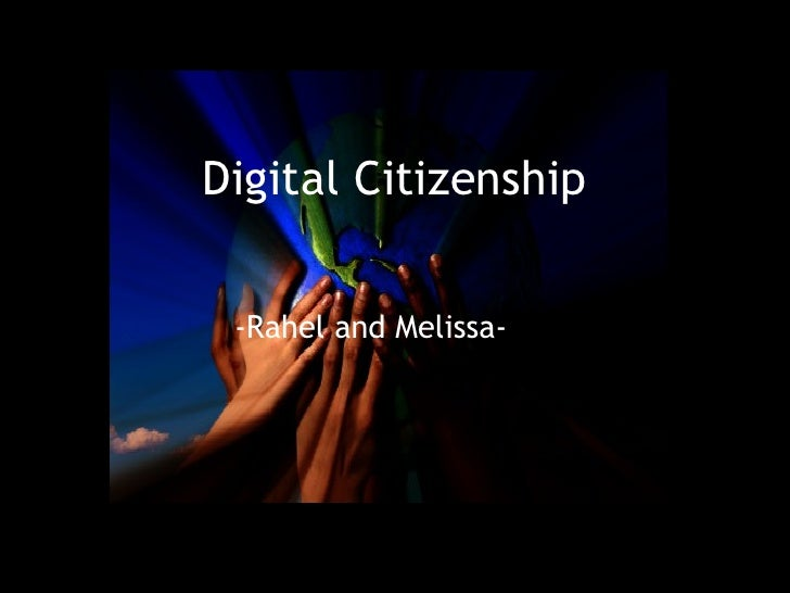 Digital Citizenship -Rahel and Melissa-