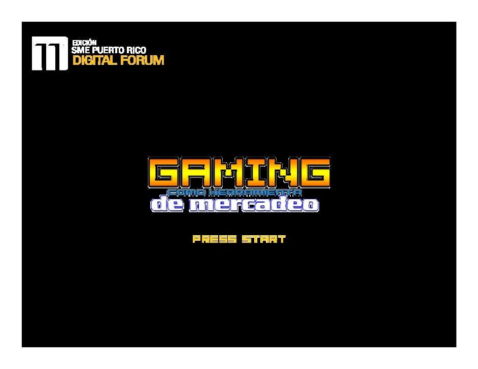 Temas• Conocer los video juegos y su potencial• Diferentes tipos de publicidad en los juegos• Juegos en social networks y ...