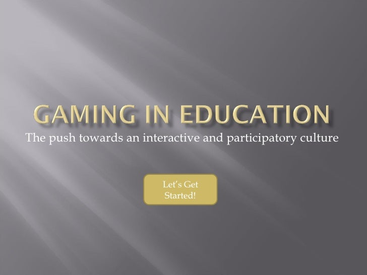The push towards an interactive and participatory culture Let's Get Started!