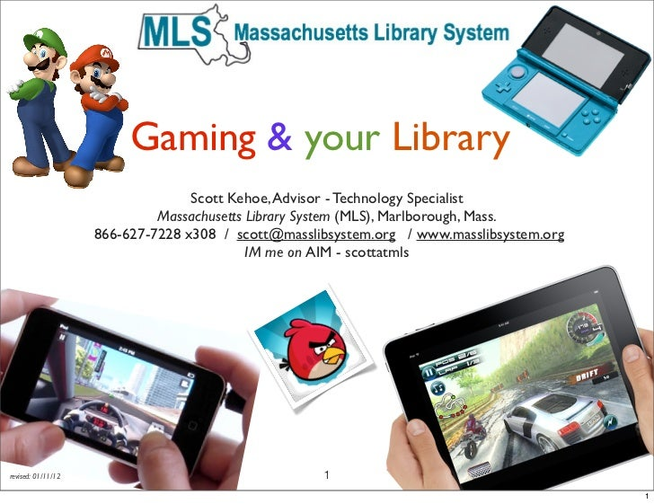 Gaming & your Library                                  Scott Kehoe, Advisor - Technology Specialist                       ...