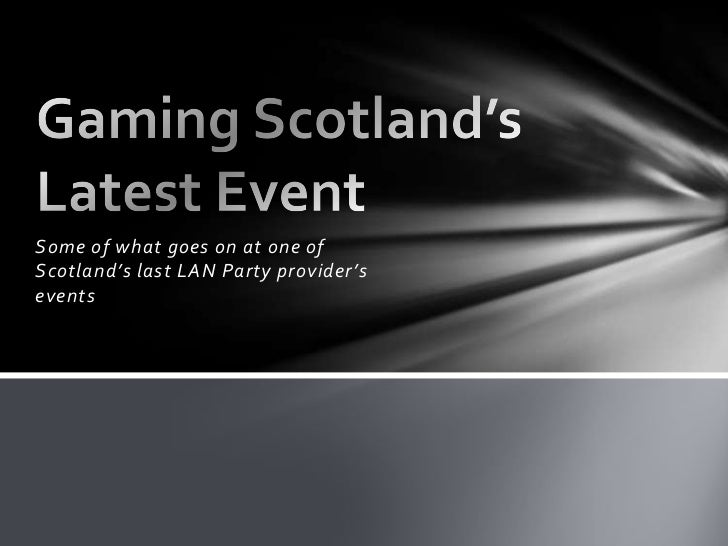 Some of what goes on at one ofScotland's last LAN Party provider'sevents