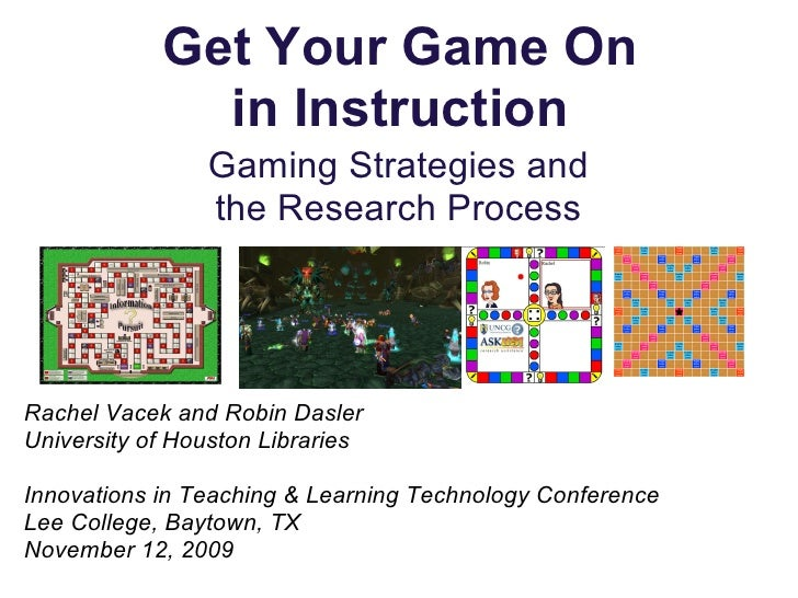 Get Your Game On               in Instruction                 Gaming Strategies and                 the Research Process  ...