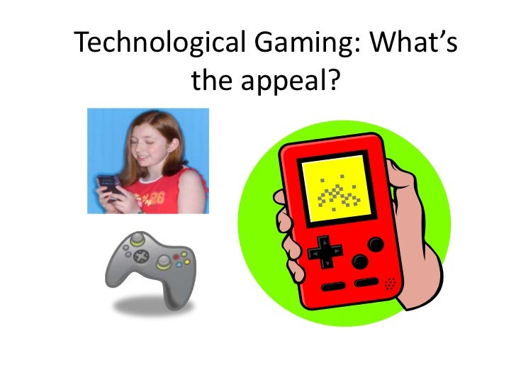 Technological Gaming: What's the appeal?<br />