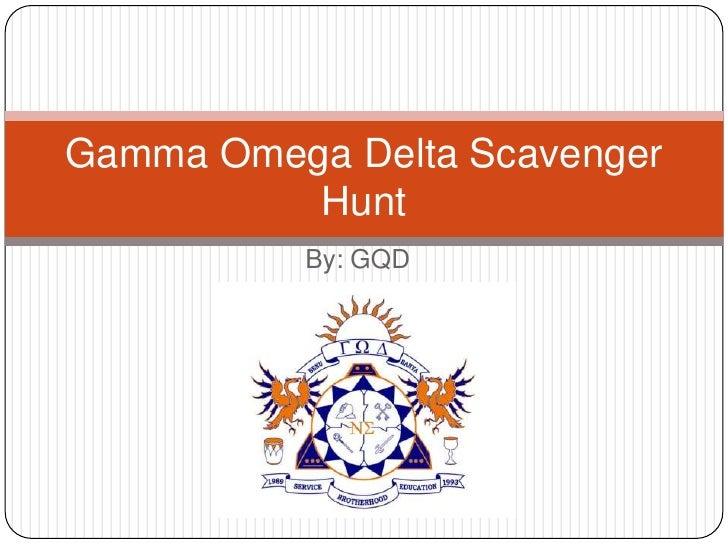 Gamma Omega Delta Scavenger          Hunt          By: GQD