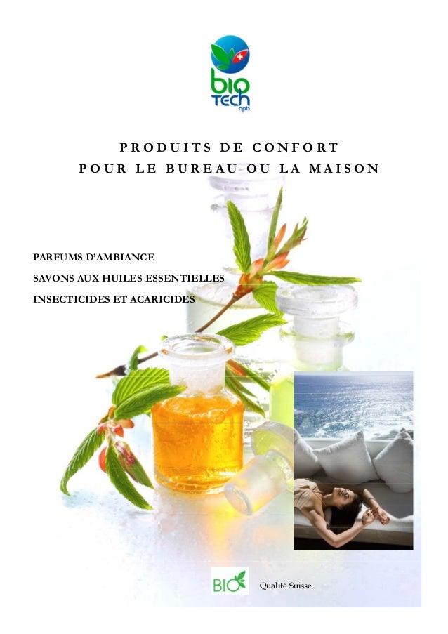 PRODUITS DE CONFORT       POUR LE BUREAU OU LA MAISONPARFUMS D'AMBIANCESAVONS AUX HUILES ESSENTIELLESINSECTICIDES ET ACARI...