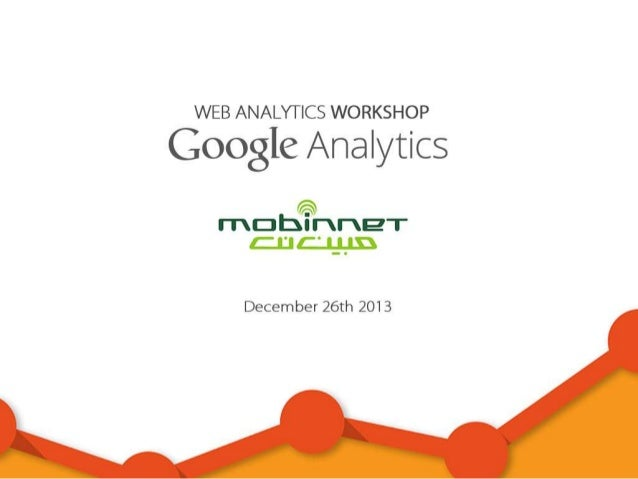 Google Analytics Workshop 2013