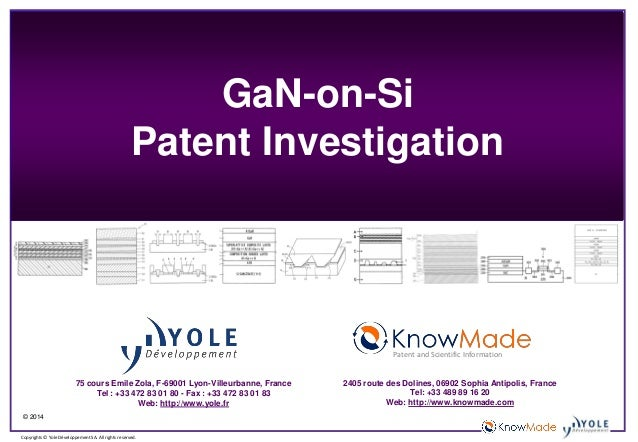 © 2014 Copyrights © Yole Développement SA. All rights reserved. GaN-on-Si Patent Investigation 75 cours Emile Zola, F-6900...