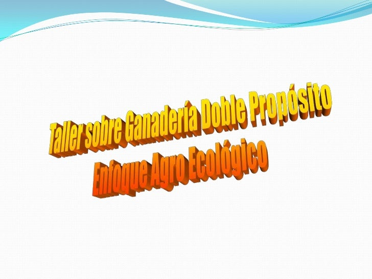 Manejo Alimenticio de la Ganadería             de Doble Propósito              Clasificación de los alimentosProteìcos    ...