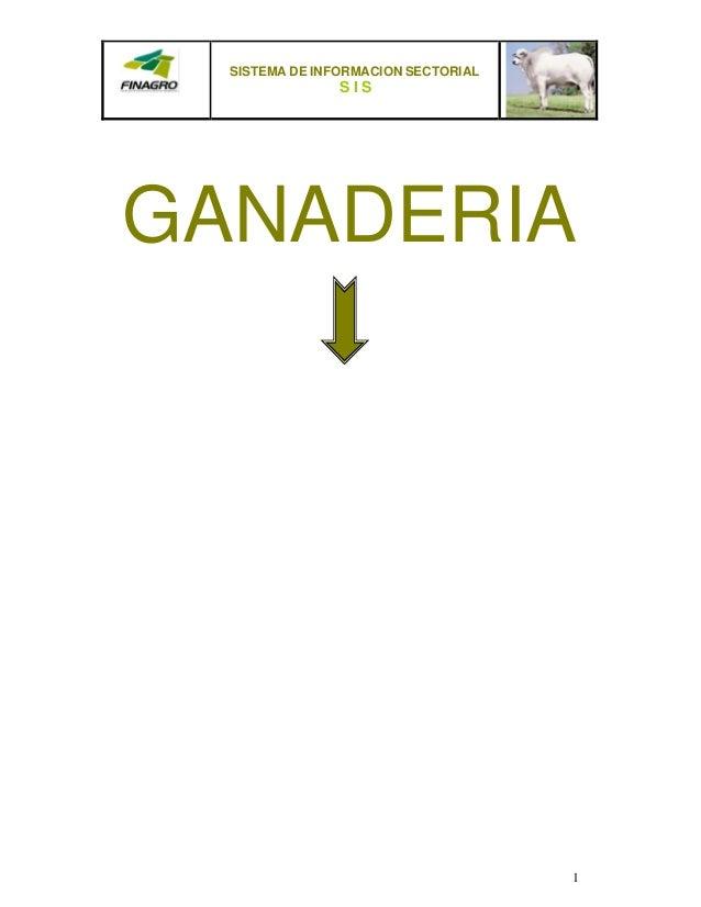 SISTEMA DE INFORMACION SECTORIAL S I S 1 GANADERIA