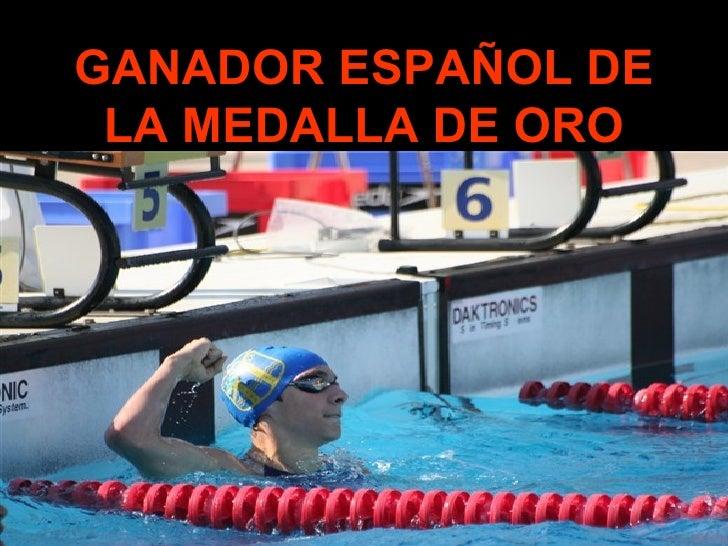 GANADOR ESPAÑOL DE LA MEDALLA DE ORO
