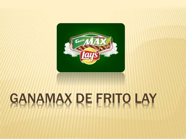 GANAMAX DE FRITO LAY