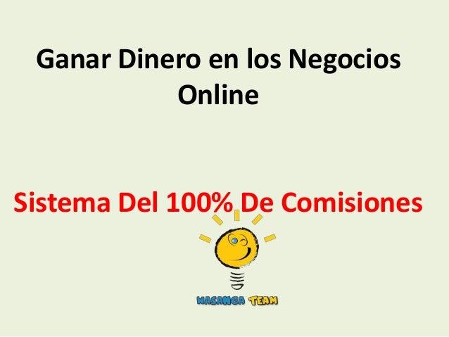 Ganar Dinero en los Negocios           OnlineSistema Del 100% De Comisiones