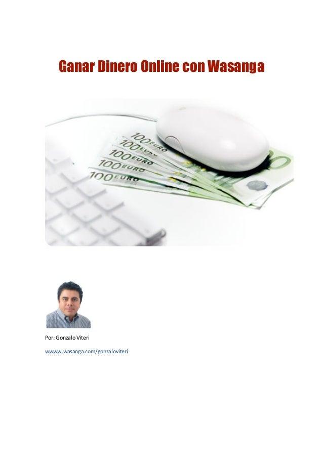 Ganar Dinero Online con WasangaPor: Gonzalo Viteriwwww.wasanga.com/gonzaloviteri