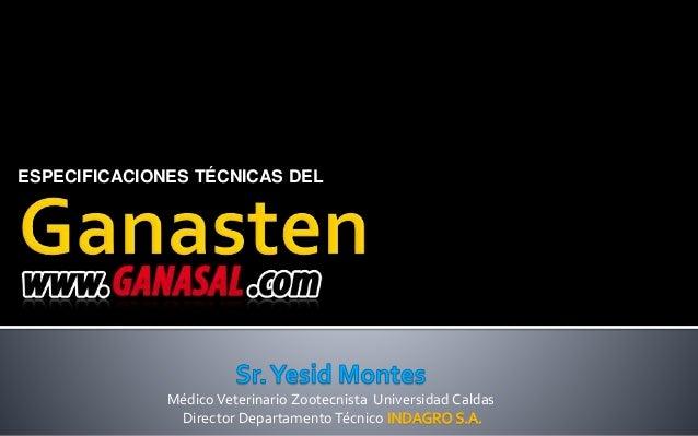 MédicoVeterinario Zootecnista Universidad Caldas Director Departamento Técnico ESPECIFICACIONES TÉCNICAS DEL