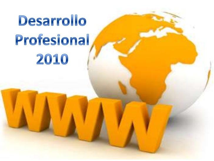 Desarrollo Profesional 2010<br />