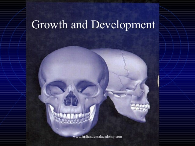 Growth & development   /certified fixed orthodontic courses by Indian dental academy