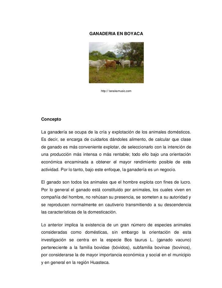 GANADERIA EN BOYACA                               http:// tanakamusic.comConceptoLa ganadería se ocupa de la cría y explot...