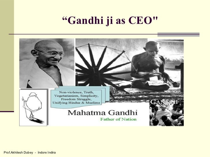 """Gandhi ji as CEO""Prof.Akhilesh Dubey - Indore Indira"