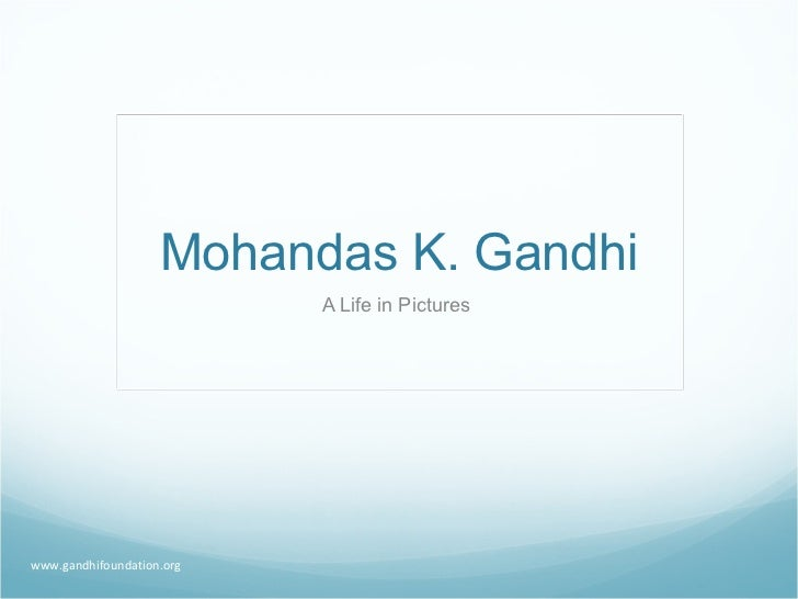 Gandhi A Life In Pictures