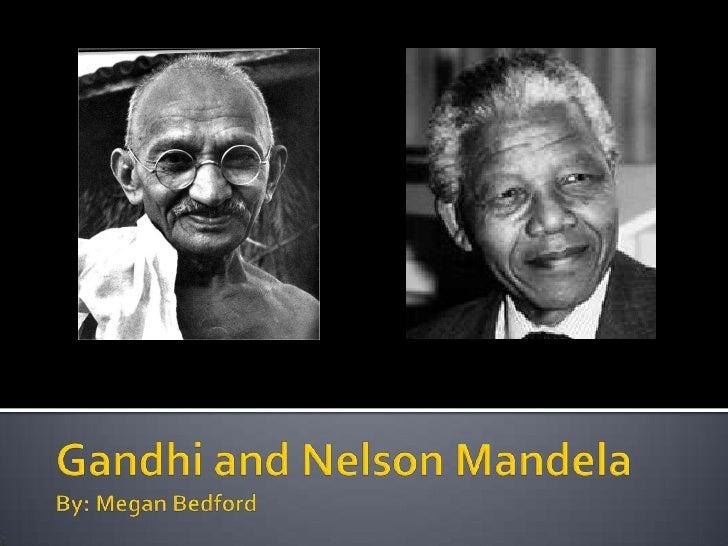Gandhi and Nelson MandelaBy: Megan Bedford<br />